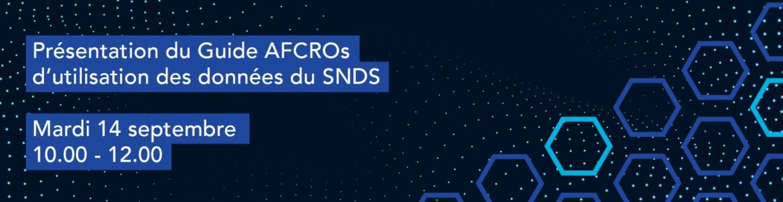 Présentation du Guide AFCROs d'utilisation des données du SNDS